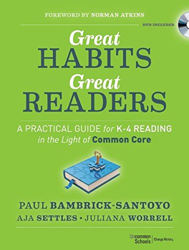 Great Habits, Great Readers: A Practical Guide for K - 4 Reading in the Light of Common Core