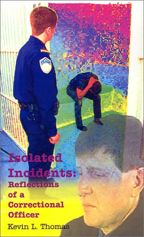 Isolated Incidents: Reflections of a Correctional Officer