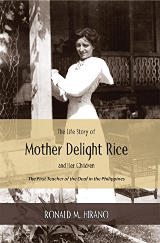 The Life Story of  Mother Delight Rice and Her Children: The First Teacher of the Deaf in the Philippines