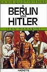 La vie quotidienne à Berlin sous Hitler par Marabini
