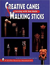 CREATIVE CANES WALKING STICK (Schiffer Book for Woodcarvers)