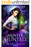 Hunter, Hunted: a New Adult Urban Fantasy Novel (The Spire Chronicles Book 1)
