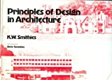 Principles of Design in Architecture, K. W. Smithies, 0442304412