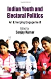 Indian Youth and Electoral Politics : An Emerging Engagement, , 813211776X
