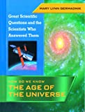How Do We Know the Age of the Universe?, Mary Lynn Germadnik, 0823933822
