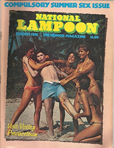 (National Lampoon Magazine August 1976 Compulsory Summer Sex Issue, P.J. O'Rourke, Tony Henda, Peter Kleinman and)