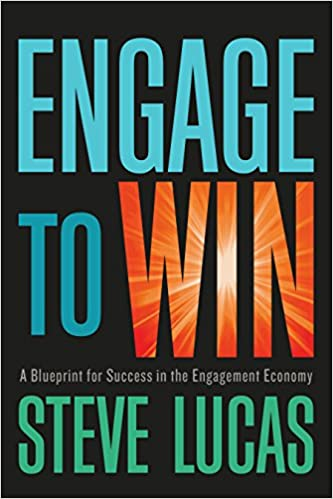 Engage to win a blueprint for success in the engagement economy engage to win a blueprint for success in the engagement economy steve lucas 9781626344983 amazon books malvernweather Choice Image