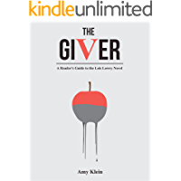 THE GIVER: A Reader's Guide to the Lois Lowry Novel