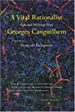 img - for A Vital Rationalist: Selected Writings of Georges Canguilhem book / textbook / text book