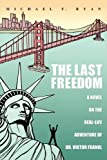 The Last Freedom, Michael F. Ryan, 0595440681