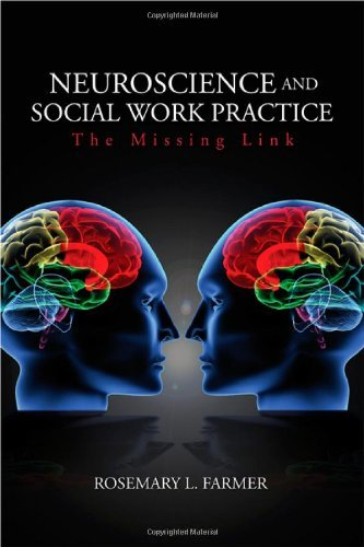 Neuroscience and Social Work Practice The Missing Link by Farmer, Rosemary L. [SAGE Publications, Inc,2008] (Paperback)