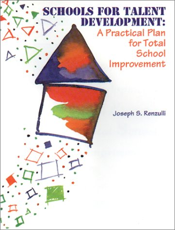 Schools for Talent Development: A Practical Plan for Total School Improvement
