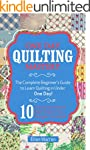 Quilting: One Day Quilting Mastery: T...