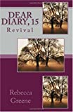 Dear Diary, 15, Rebecca Greene, 1449590152