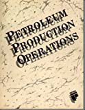 Petroleum Production Operations 9780886981242
