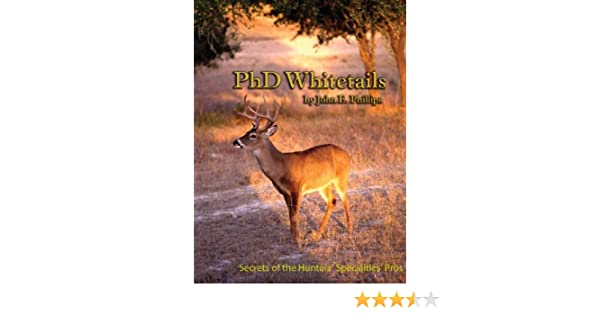 Amazon Phd Whitetails How To Hunt And Take The Smartest Deer