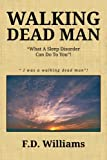 Walking Dead Man, F. D. Williams, 1483634744