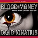 Bloodmoney: A Novel of Espionage Audiobook by David Ignatius Narrated by Firdous Bamji