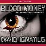 Bloodmoney: A Novel of Espionage | David Ignatius