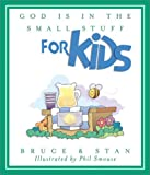 God Is in the Small Stuff for Kids, Bruce Bickel and Stan Jantz, 1586605933