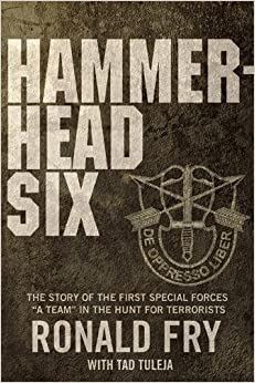Hammerhead Six: The Story of the First Special Forces
