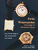 img - for Swiss Wristwatches: Chronology of Worldwide Success Swiss Watch Design in Old Advertisements and Catalogs book / textbook / text book