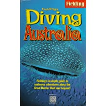 Fielding's Diving Australia: Fielding's In-Depth Guide to Diving Down Under