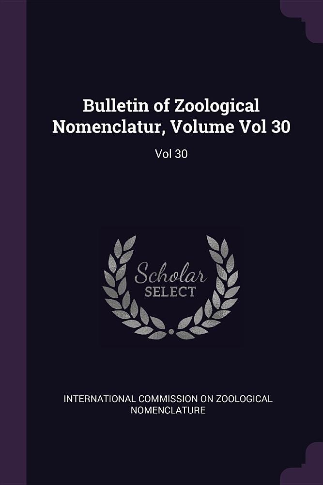 Bulletin of Zoological Nomenclatur, Volume Vol 30 PDF
