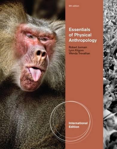 Physical Anthropology: The Essentials, International Edition