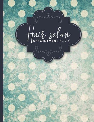 Hair Salon Appointment Book: 4 Columns Appointment Book, Appointment Reminder Notepad, Daily Appointment Organizer, Vintage/Aged Cover (Volume 22)
