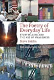 img - for The Poetry of Everyday Life: Storytelling and the Art of Awareness book / textbook / text book