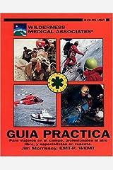 Guia Practica (Wilderness Medical Associates Wilderness Medicine Field Guide, Spanish Edition) Spiral-bound