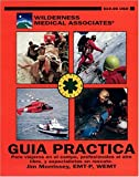 Wilderness Medical Associates Guia Practica, Morrissey, Jim, 0970464630