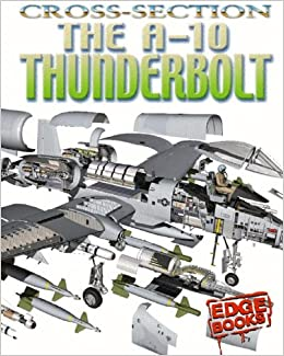The A-10 Thunderbolt (Cross-Sections)