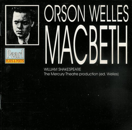 Macbeth by William Shakespeare performed by Orson Welles & The Mercury Drama [Music by Bernard Herrmann]