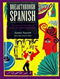 Breakthrough Spanish : The Quick and Easy Way to Speak and Understand Spanish, , 084420238X