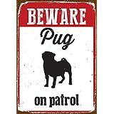 Magnet & Steel Beware Pug On Patrol Tin Sign