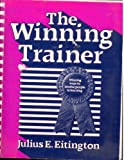 The Winning Trainer : Winning Ways to Involve People in Learning, Eitington, Julius E., 0872016579