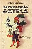 Astrologia Azteca, Hipolito Moctezuma and HIPOLITO MOCTEZUMA, 8497776739