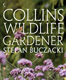 The Wildlife Gardener, Stefan Buczacki, 0007231849