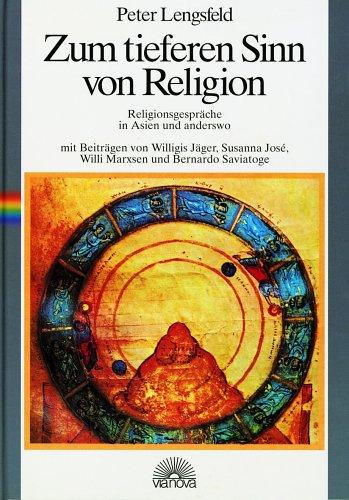 Zum tieferen Sinn von Religion. Religionsgespräche in Asien und anderswo
