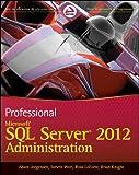 Professional Microsoft SQL Server 2012 Administration