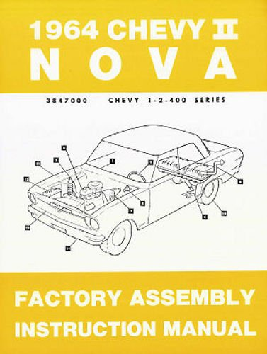 1964 CHEVY II & NOVA FACTORY ASSEMBLY INSTRUCTION MANUAL - INCLUDES 4-cylinder and 6-cylinder 1964 Chevy II Including Series 100, Nova, Super Sport SS, and station wagon. ()