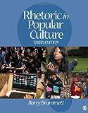 Rhetoric in Popular Culture 9781412975681
