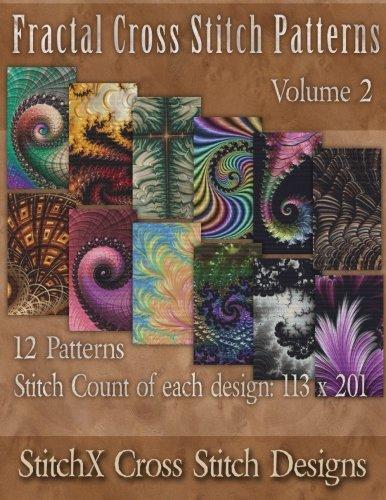 Fractal Cross Stitch Patterns (StitchX Fractal Cross Stitch) (Volume 2)