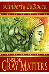 Inside Gray Matters Kindle Edition