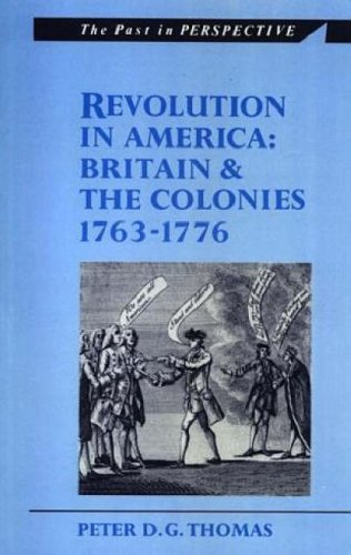 Revolution in America: Britain and the Colonies, 1763-1776 (Past in Perspective)