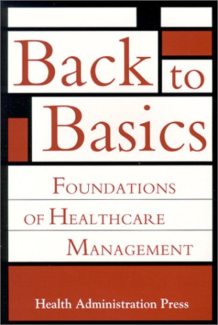 Back to Basics: Foundations of Healthcare Management