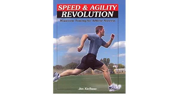 speed agility revolution jim kielbaso 9780976294405 amazon com