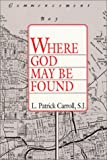 Where God May Be Found, L. Patrick Carroll, 0809134721